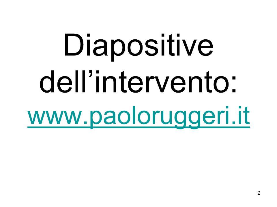 2 Diapositive dellintervento: www.paoloruggeri.it www.paoloruggeri.it