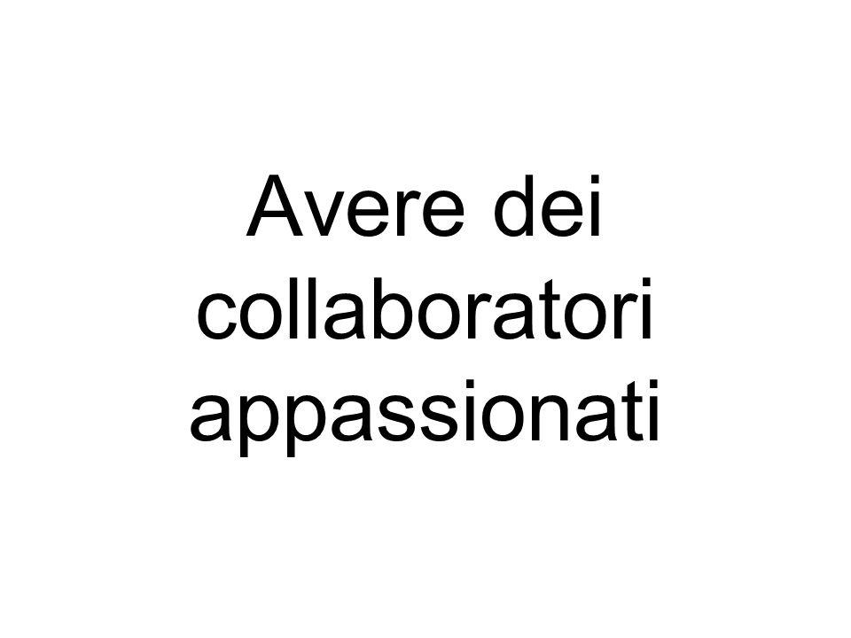Avere dei collaboratori appassionati