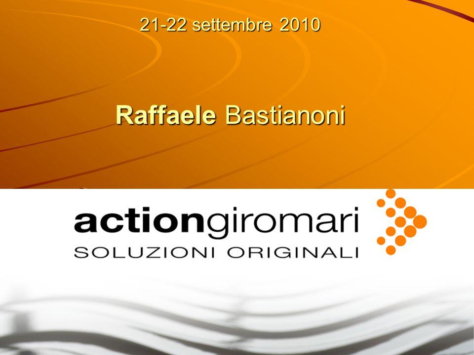21-22 settembre 2010 Raffaele Bastianoni