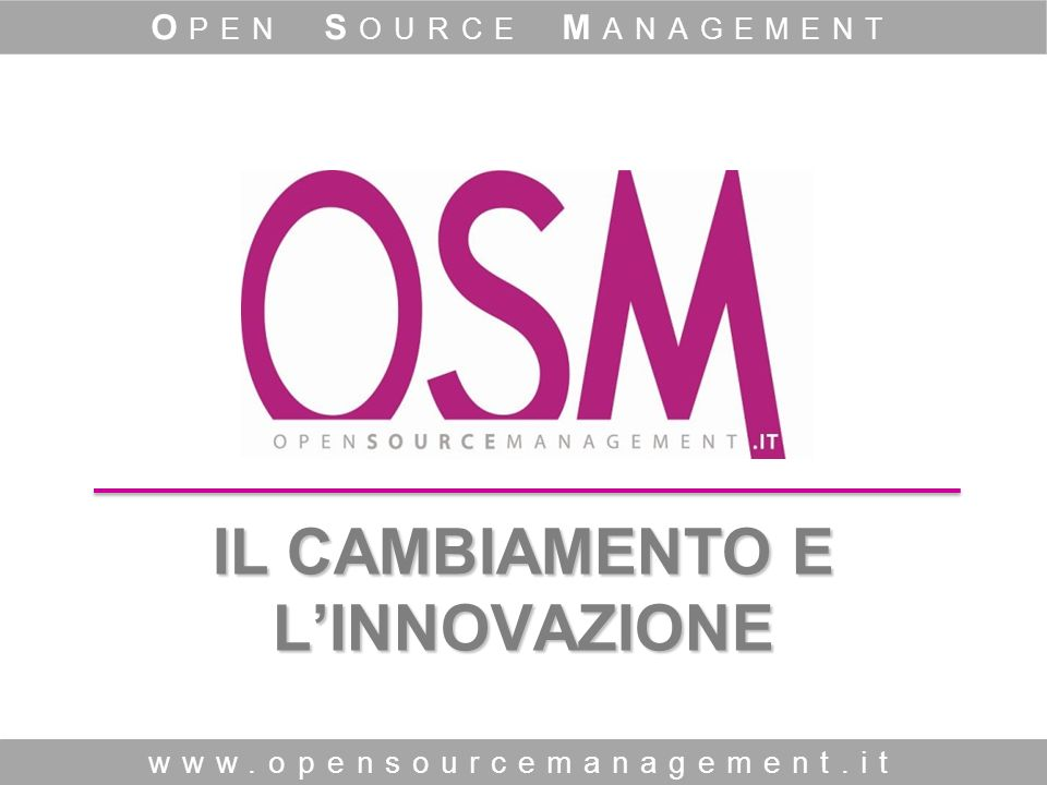 8 SPUNTI PER CREARE VALORE www.opensourcemanagement.it O PEN S OURCE M ANAGEMENT