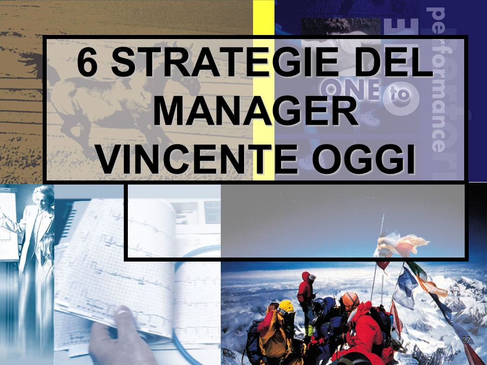 27 6 STRATEGIE DEL MANAGER VINCENTE OGGI