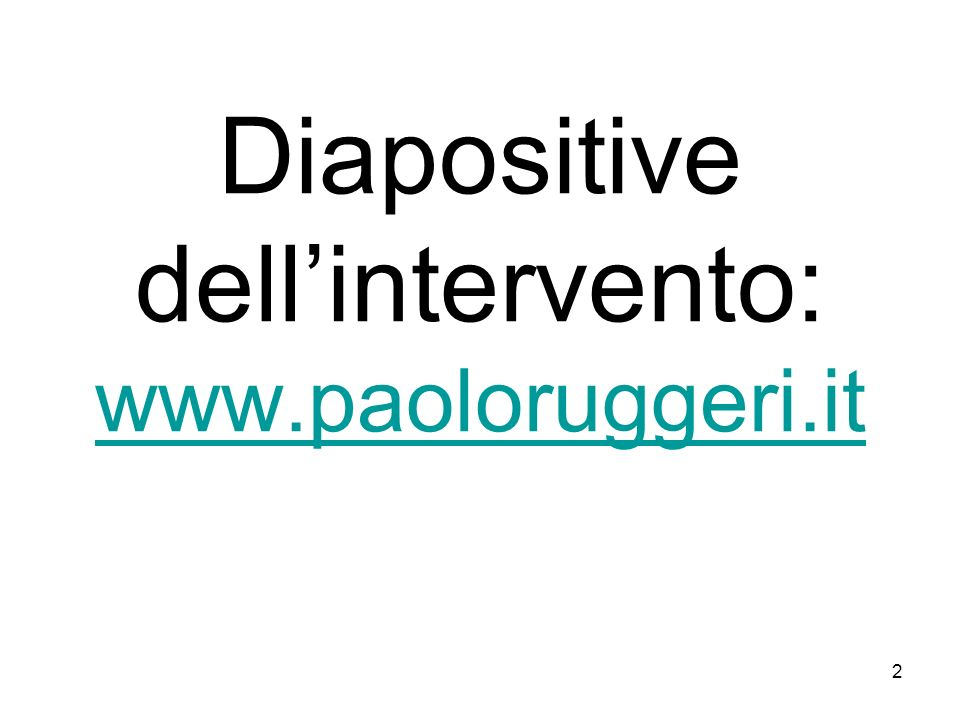 2 Diapositive dellintervento: www.paoloruggeri.it www.paoloruggeri.it