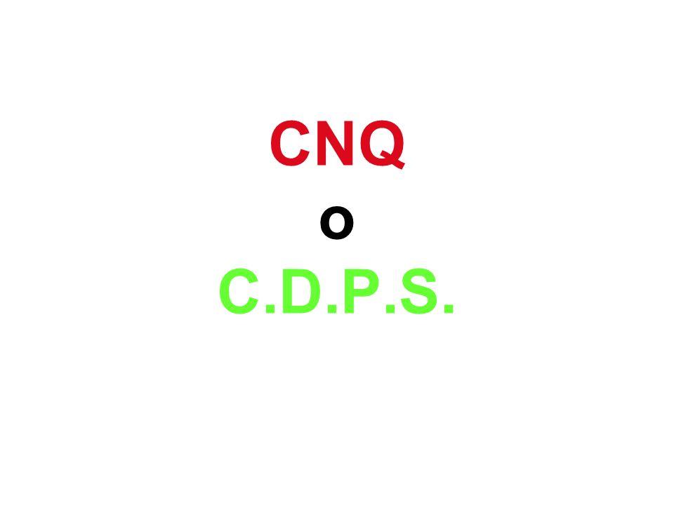 CNQ o C.D.P.S.