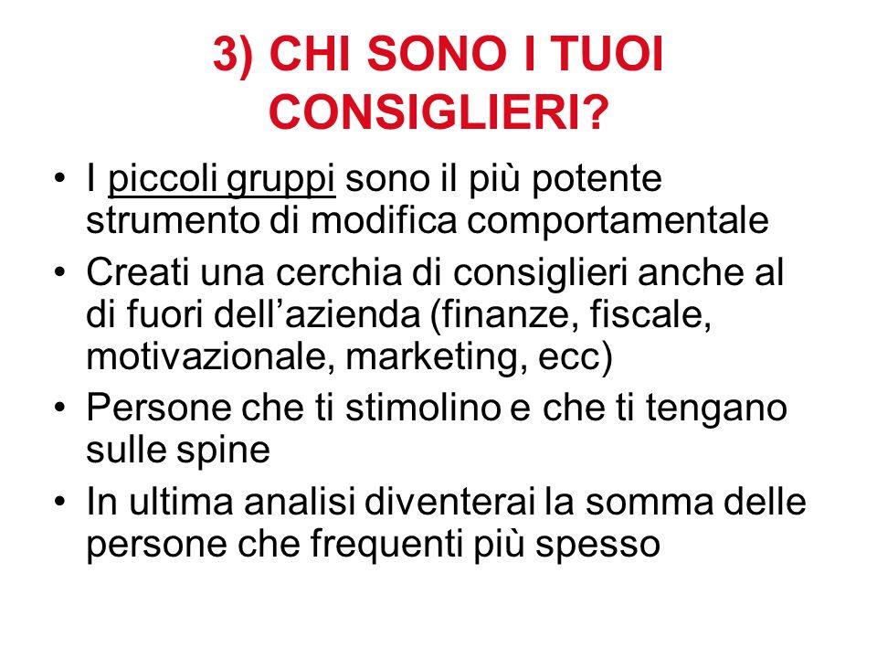 3) CHI SONO I TUOI CONSIGLIERI.