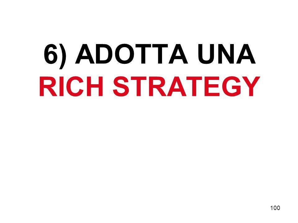 100 6) ADOTTA UNA RICH STRATEGY