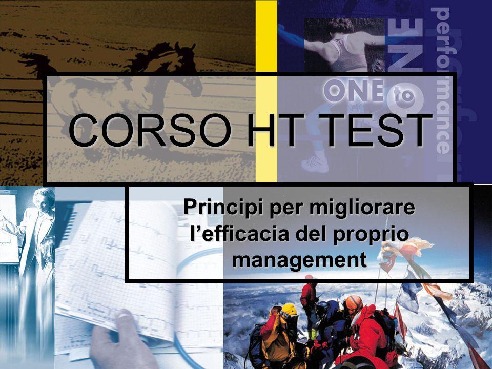 CORSO HT TEST Principi per migliorare lefficacia del proprio management
