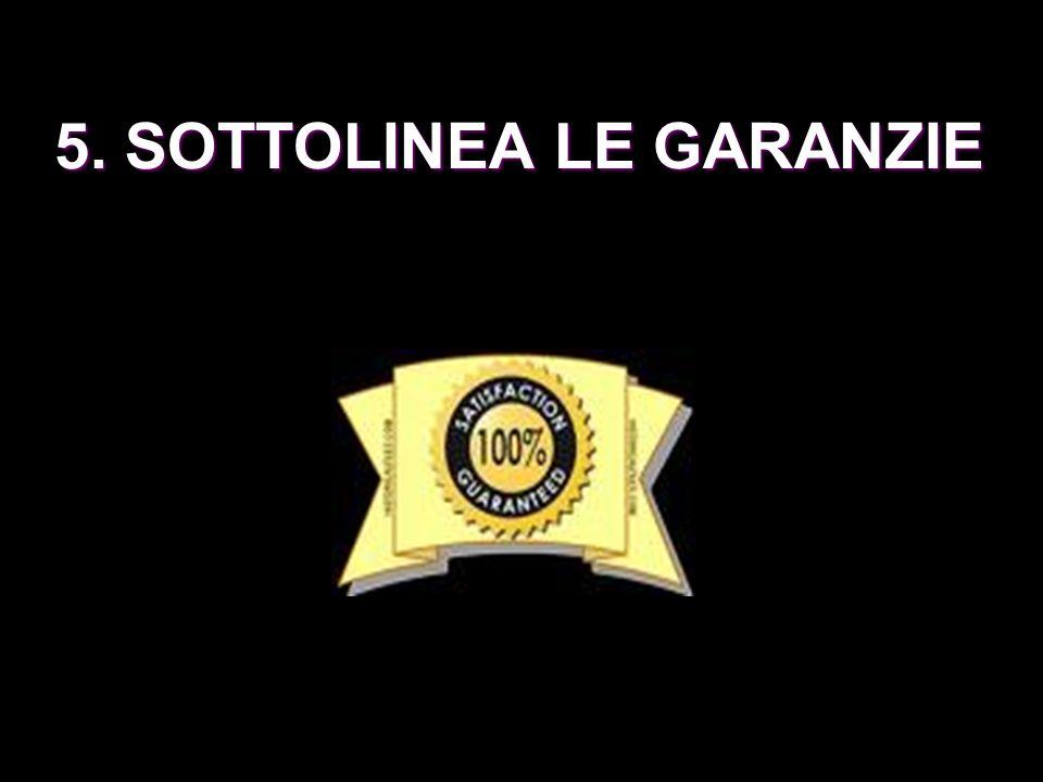 5. SOTTOLINEA LE GARANZIE