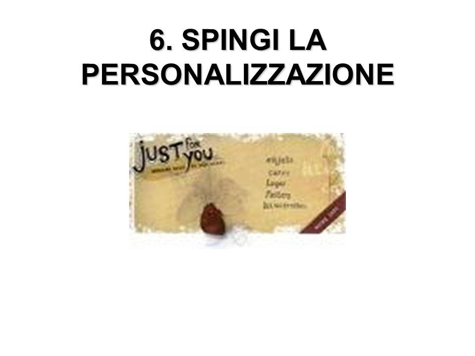 6. SPINGI LA PERSONALIZZAZIONE
