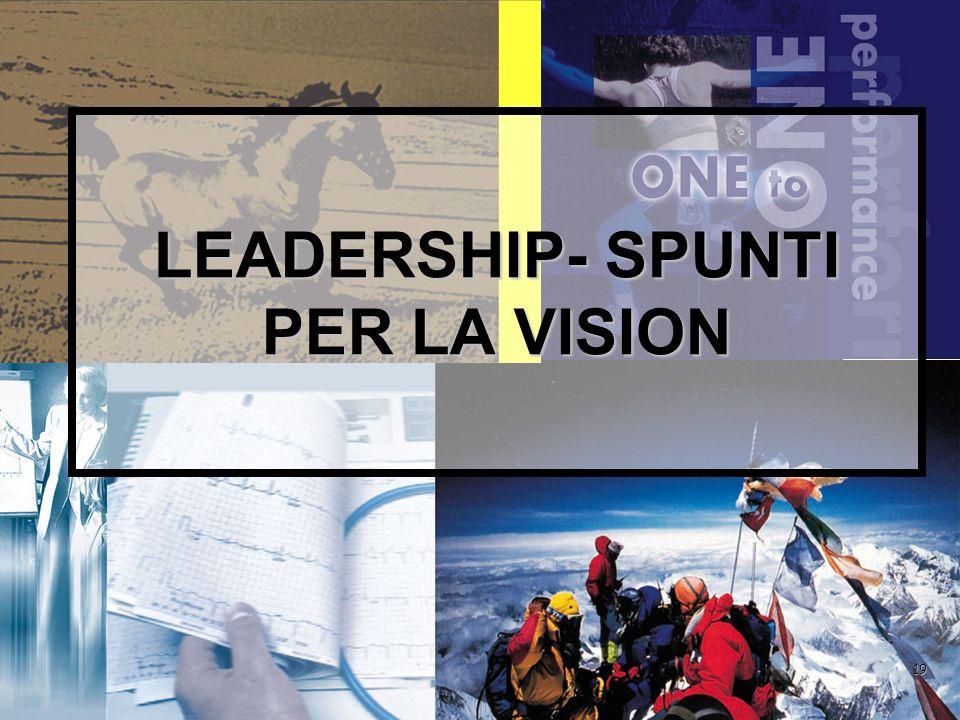 19 LEADERSHIP- SPUNTI PER LA VISION