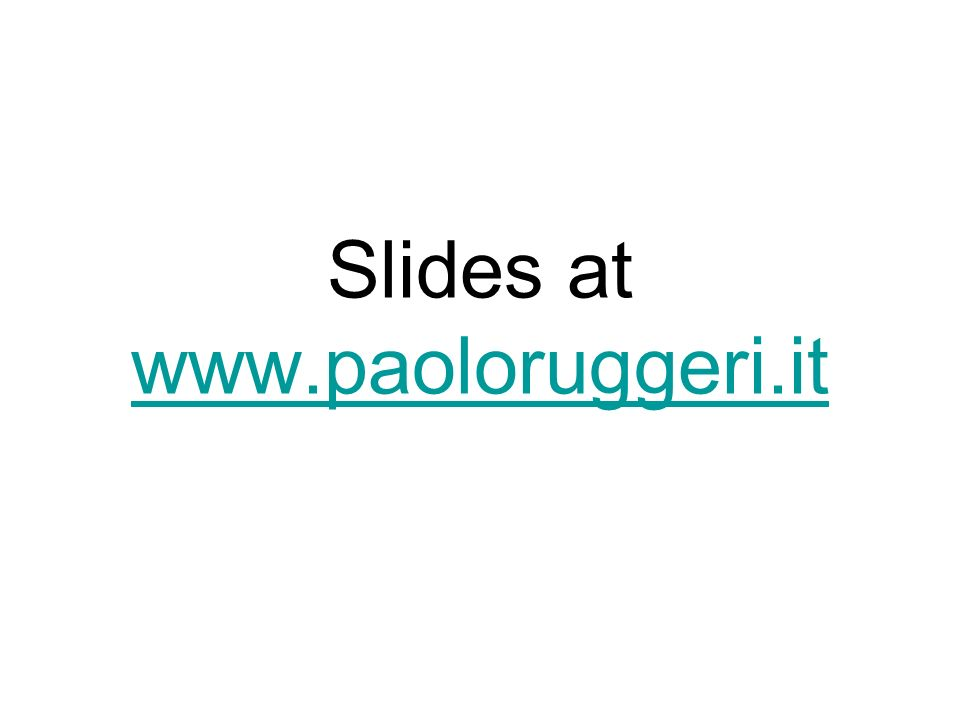 Slides at www.paoloruggeri.it www.paoloruggeri.it