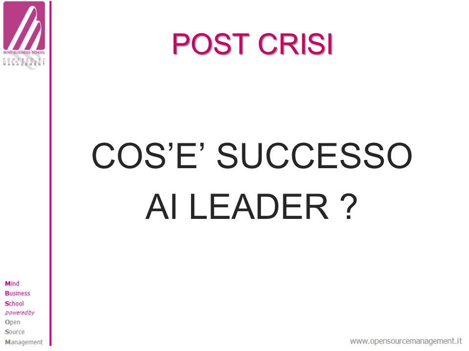 POST CRISI COSE SUCCESSO AI LEADER ?