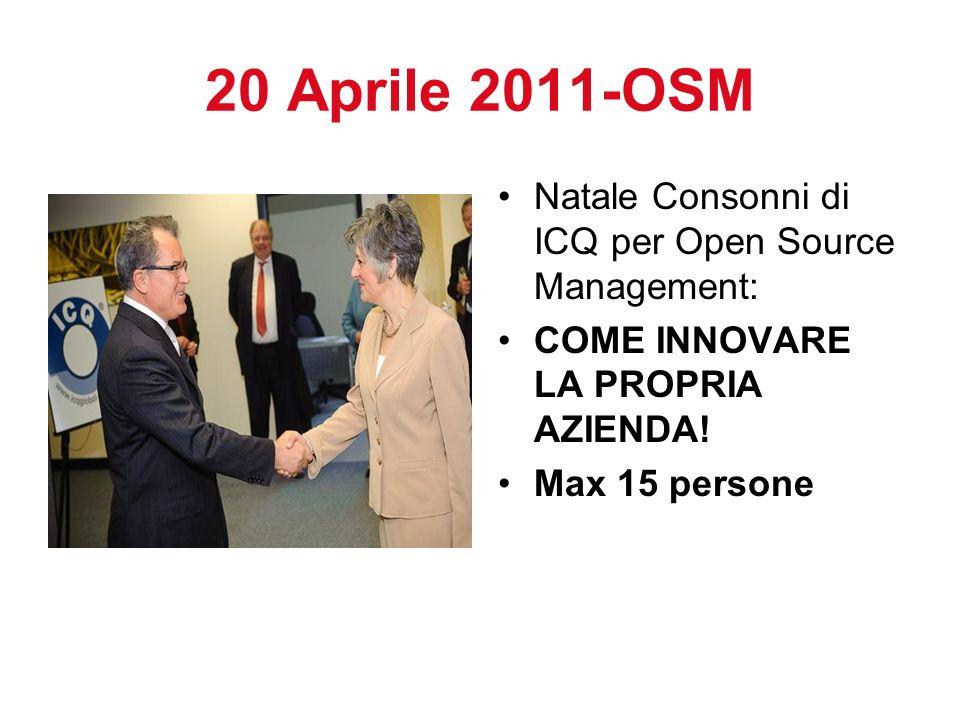 20 Aprile 2011-OSM Natale Consonni di ICQ per Open Source Management: COME INNOVARE LA PROPRIA AZIENDA! Max 15 persone