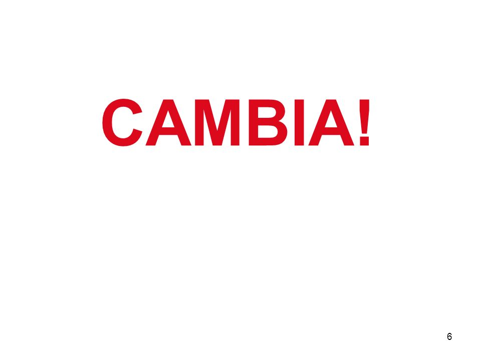 6 CAMBIA!
