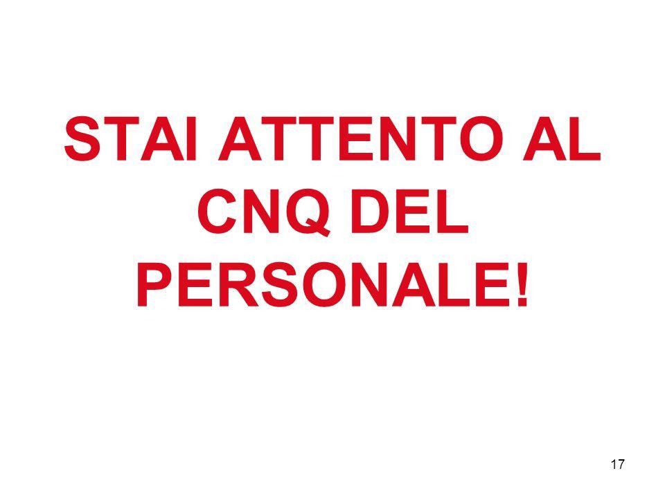 17 STAI ATTENTO AL CNQ DEL PERSONALE!