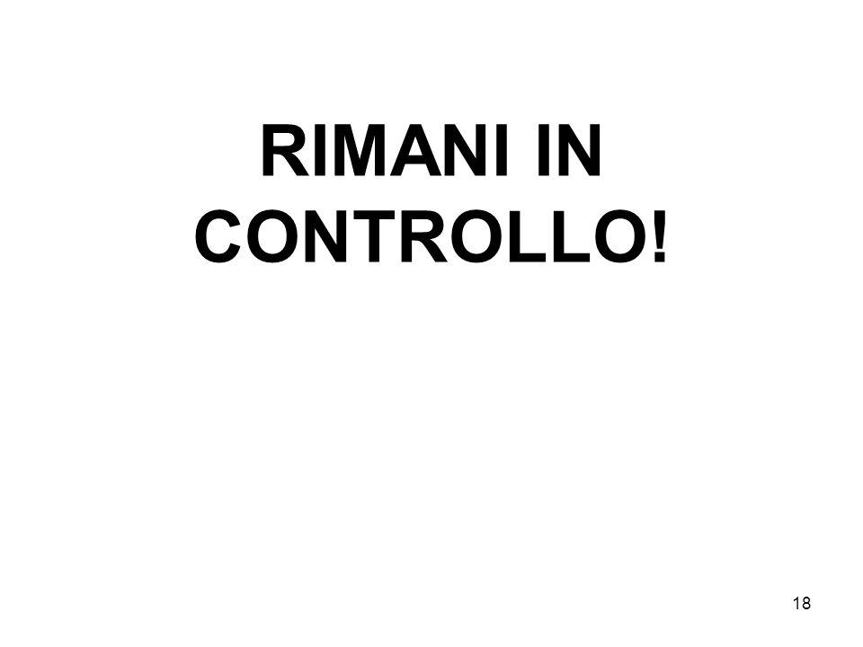 18 RIMANI IN CONTROLLO!