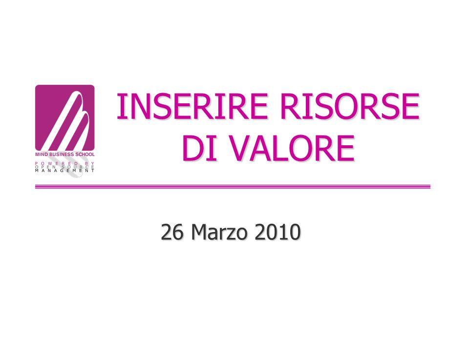 INSERIRE RISORSE DI VALORE 26 Marzo 2010