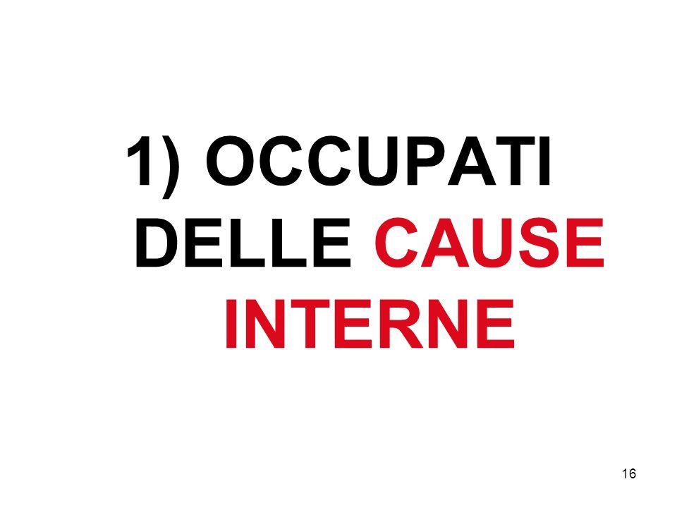 16 1) OCCUPATI DELLE CAUSE INTERNE