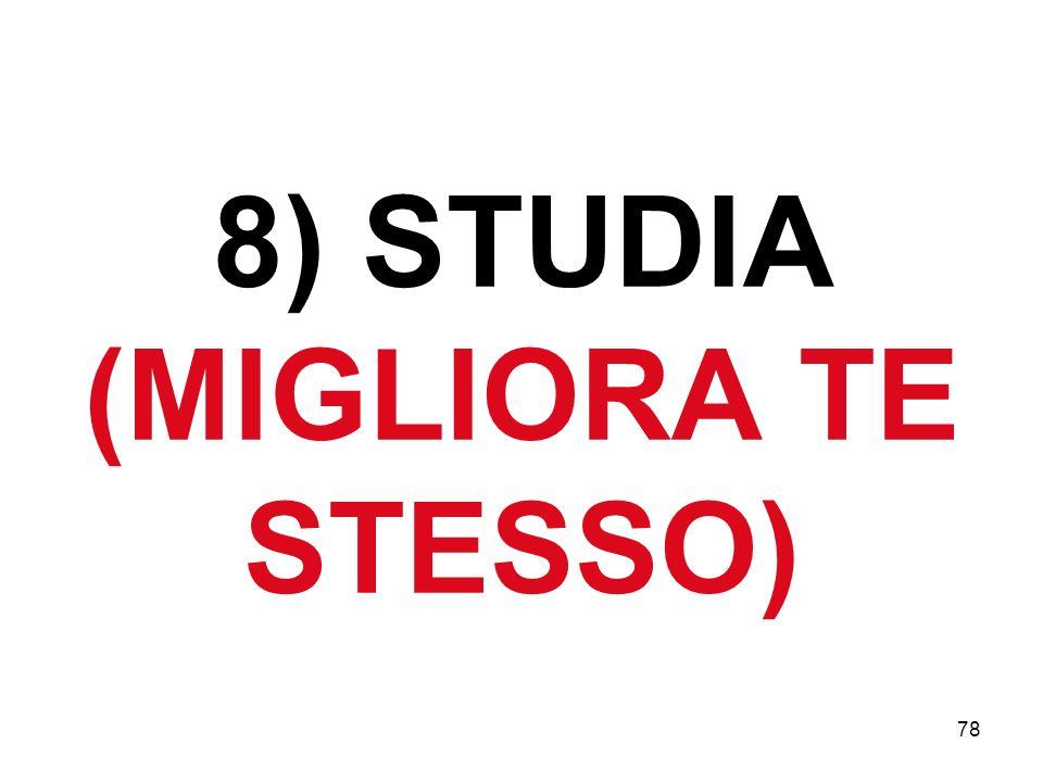 78 8) STUDIA (MIGLIORA TE STESSO)