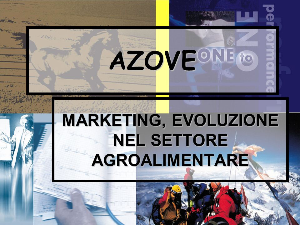 1 AZOVE MARKETING, EVOLUZIONE NEL SETTORE AGROALIMENTARE