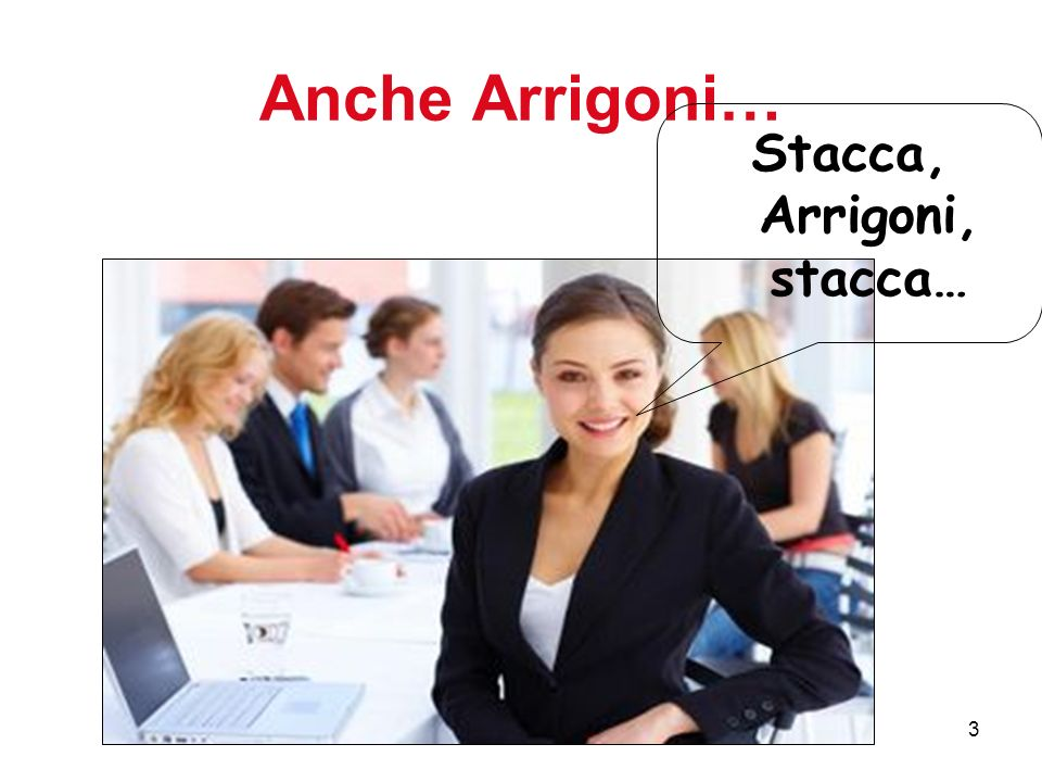 3 Anche Arrigoni… Stacca, Arrigoni, stacca…