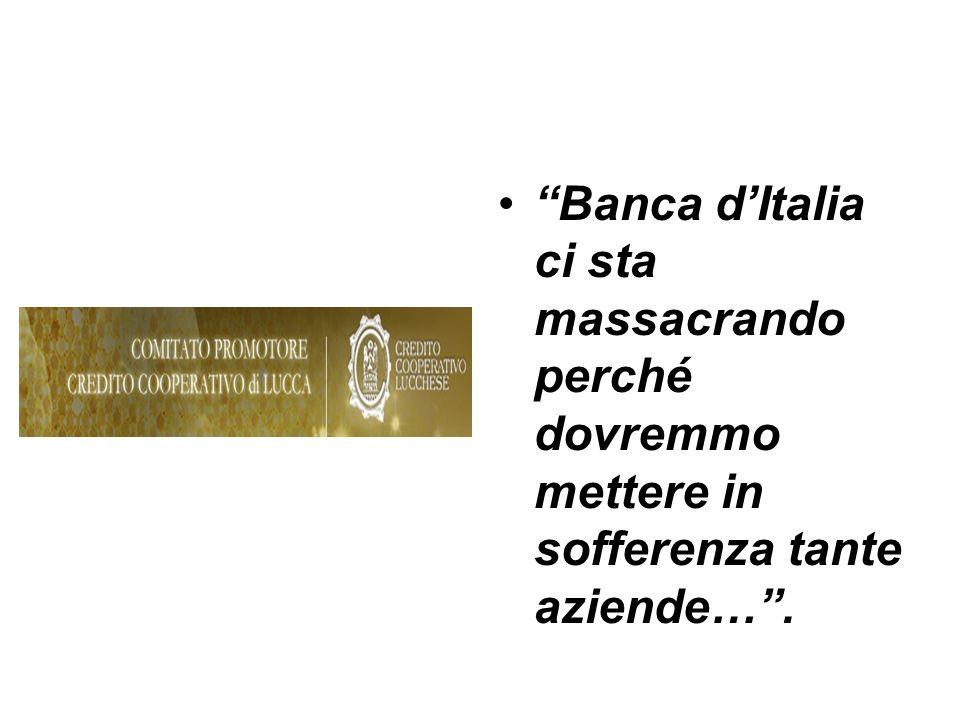 Banca dItalia ci sta massacrando perché dovremmo mettere in sofferenza tante aziende….
