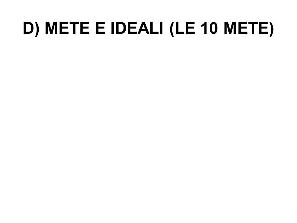 D) METE E IDEALI (LE 10 METE)