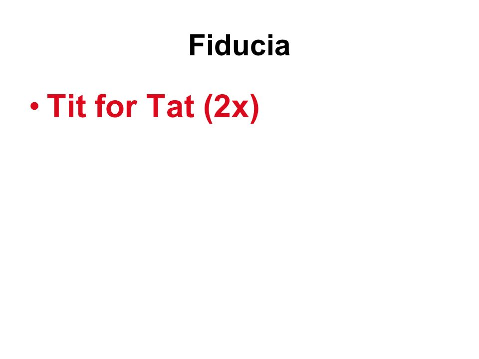 Fiducia Tit for Tat (2x)