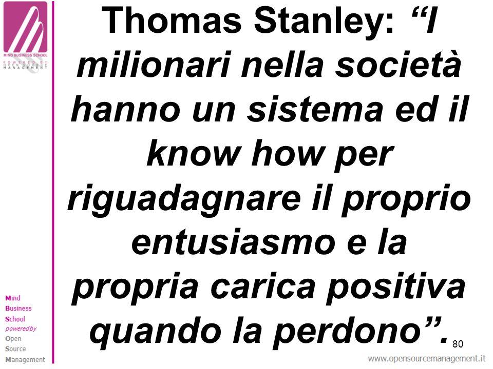 80 Thomas Stanley: I milionari nella società hanno un sistema ed il know how per riguadagnare il proprio entusiasmo e la propria carica positiva quand