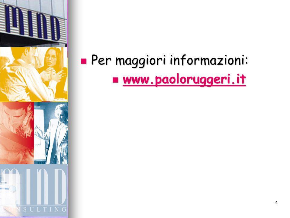 4 Per maggiori informazioni: Per maggiori informazioni: www.paoloruggeri.it www.paoloruggeri.it www.paoloruggeri.it