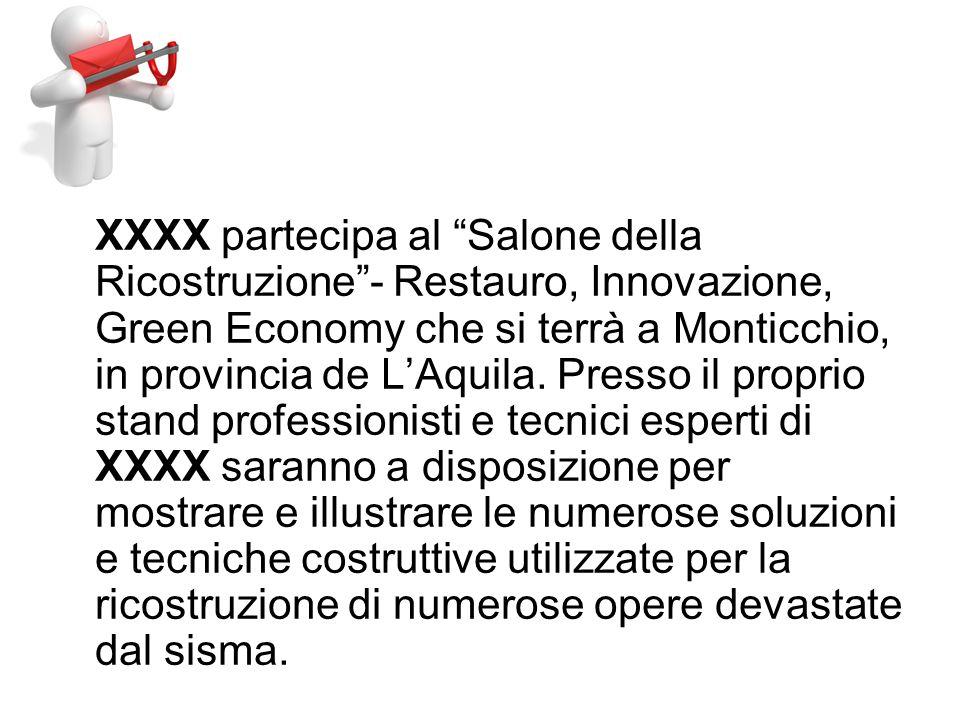 XXXX partecipa al Salone della Ricostruzione- Restauro, Innovazione, Green Economy che si terrà a Monticchio, in provincia de LAquila.