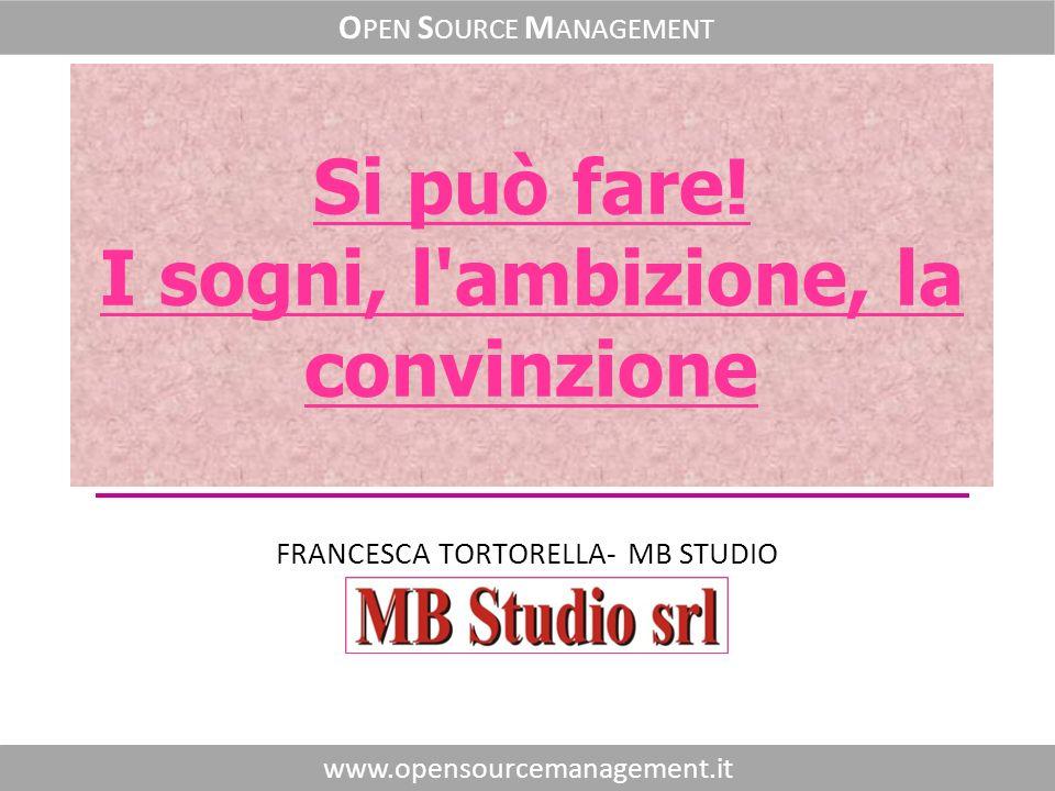 O pen S ource M anagement www.opensourcemanagement.it 2 LA PASSIONE Ama follemente quello che fai...