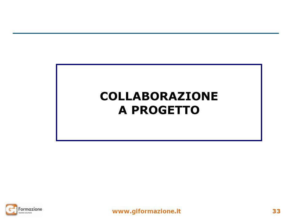 www.giformazione.it33 COLLABORAZIONE A PROGETTO