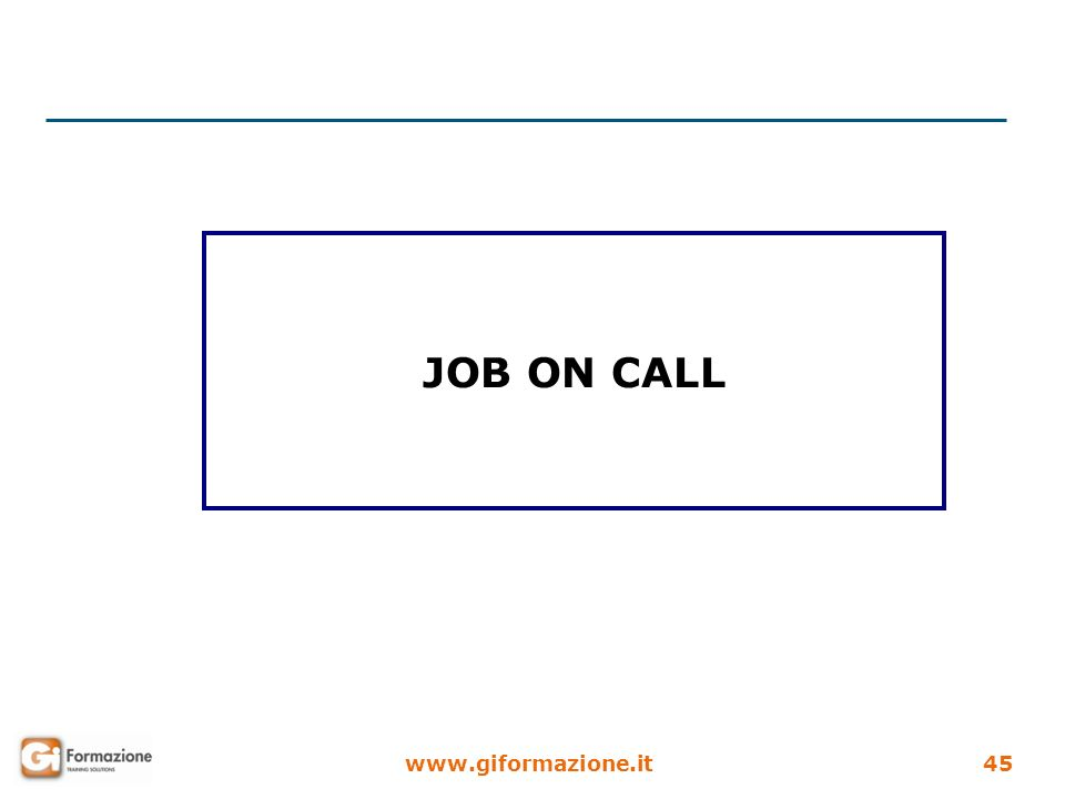 www.giformazione.it45 JOB ON CALL