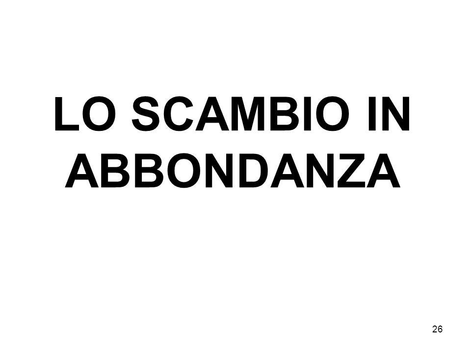 26 LO SCAMBIO IN ABBONDANZA