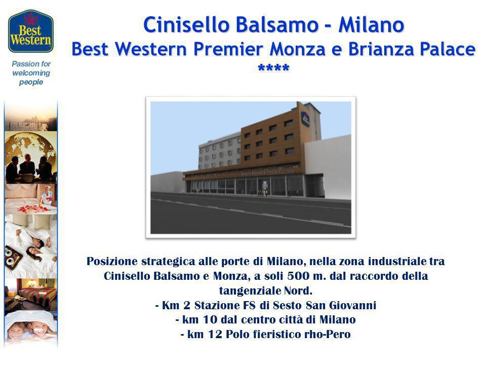 Cinisello Balsamo - Milano Best Western Premier Monza e Brianza Palace **** Posizione strategica alle porte di Milano, nella zona industriale tra Cinisello Balsamo e Monza, a soli 500 m.