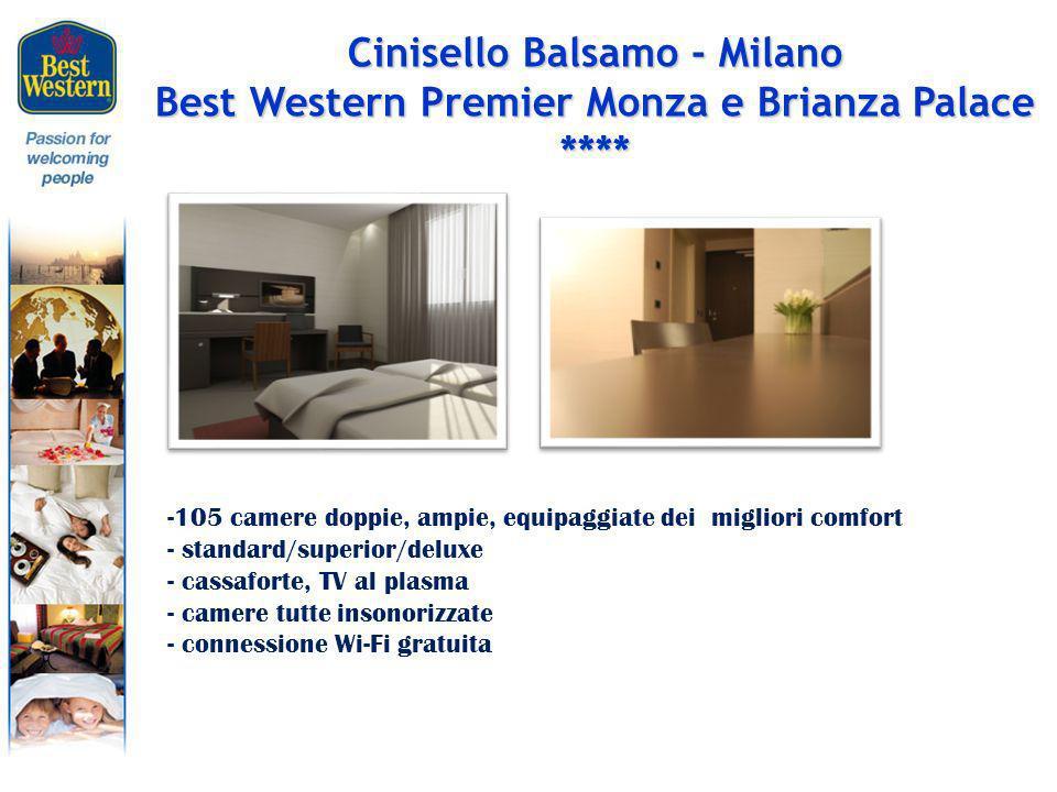Cinisello Balsamo - Milano Best Western Premier Monza e Brianza Palace **** -105 camere doppie, ampie, equipaggiate dei migliori comfort - standard/superior/deluxe - cassaforte, TV al plasma - camere tutte insonorizzate - connessione Wi-Fi gratuita