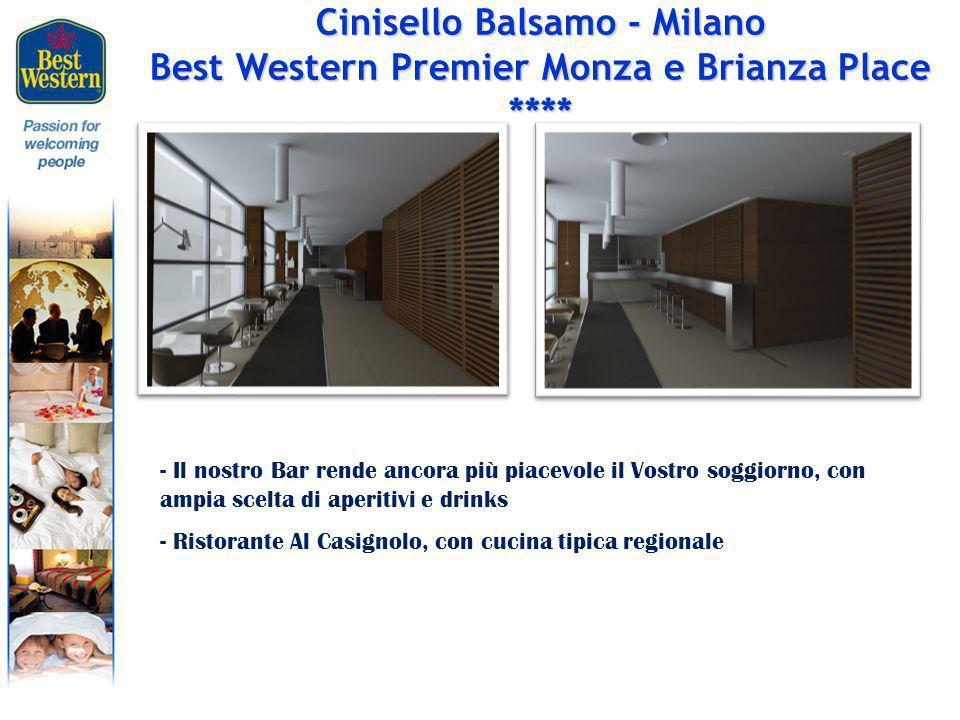 Cinisello Balsamo - Milano Best Western Premier Monza e Brianza Palace **** Per momenti di puro relax ………..