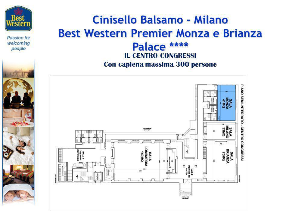 Cinisello Balsamo - Milano Best Western Premier Monza e Brianza Palace **** IL CENTRO CONGRESSI Con capiena massima 300 persone