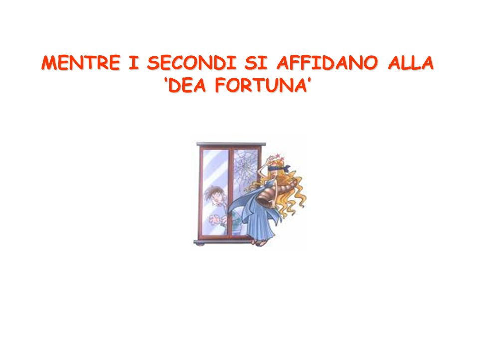 MENTRE I SECONDI SI AFFIDANO ALLA DEA FORTUNA