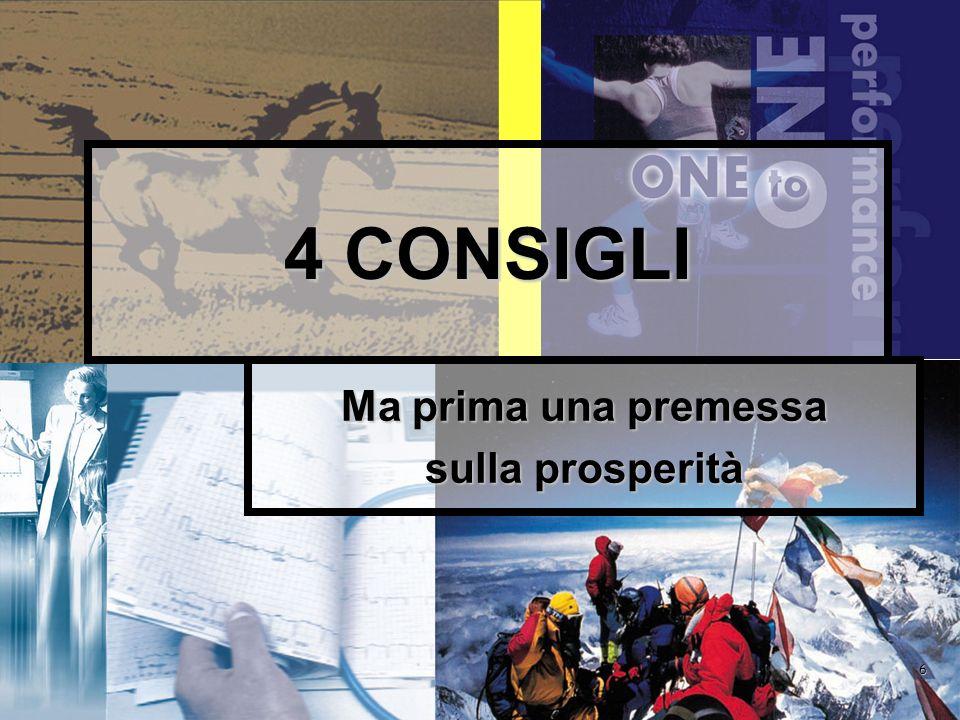 6 4 CONSIGLI Ma prima una premessa sulla prosperità