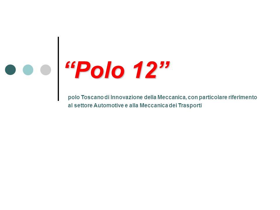 Polo 12 polo Toscano di Innovazione della Meccanica, con particolare riferimento al settore Automotive e alla Meccanica dei Trasporti