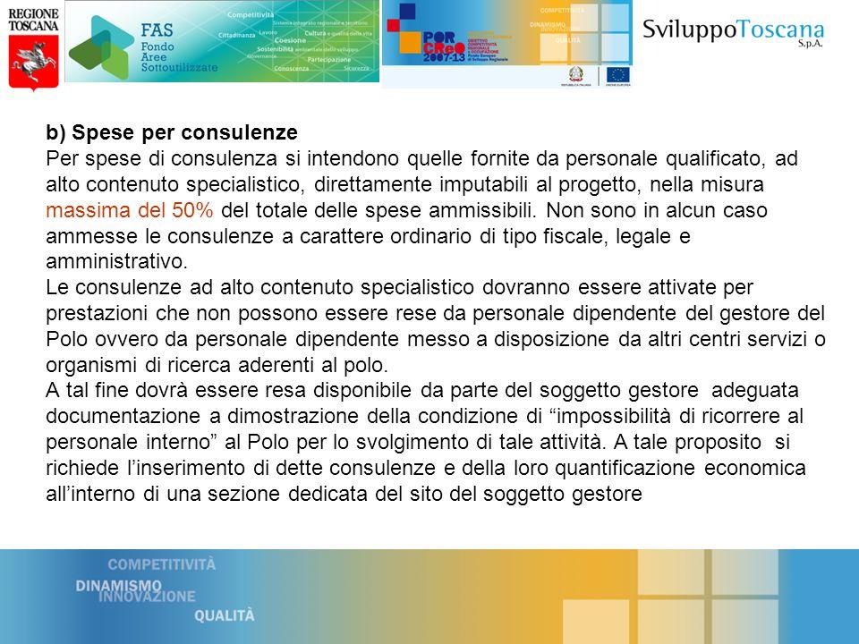 c) Spese per materiale Per spese di materiale si intendono quelle di consumo e per test di laboratorio nella misura massima del 10% del costo totale ammissibile);