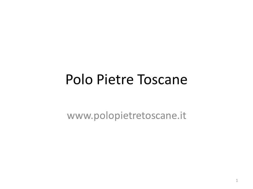 Polo Pietre Toscane www.polopietretoscane.it 1