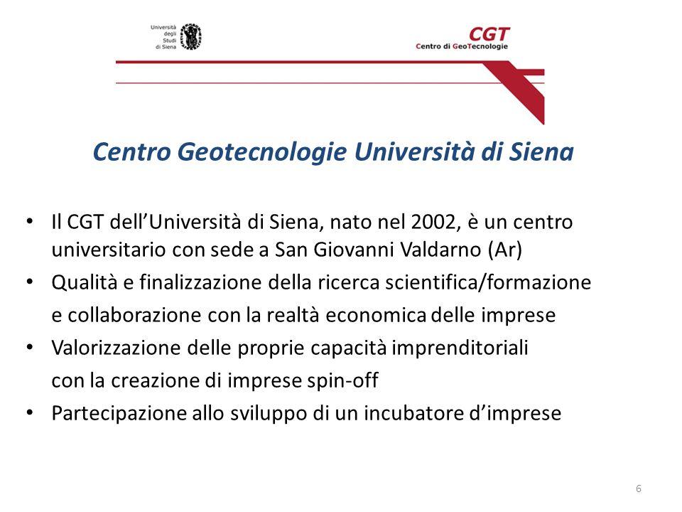 Centro Geotecnologie Università di Siena Il CGT dellUniversità di Siena, nato nel 2002, è un centro universitario con sede a San Giovanni Valdarno (Ar