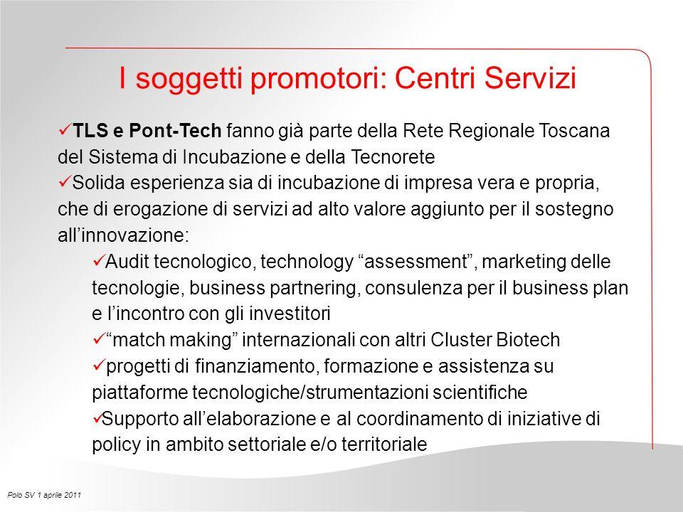 I soggetti promotori: Centri Servizi TLS e Pont-Tech fanno già parte della Rete Regionale Toscana del Sistema di Incubazione e della Tecnorete Solida