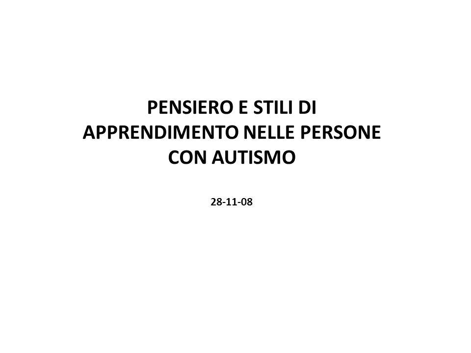 PENSIERO E STILI DI APPRENDIMENTO NELLE PERSONE CON AUTISMO 28-11-08