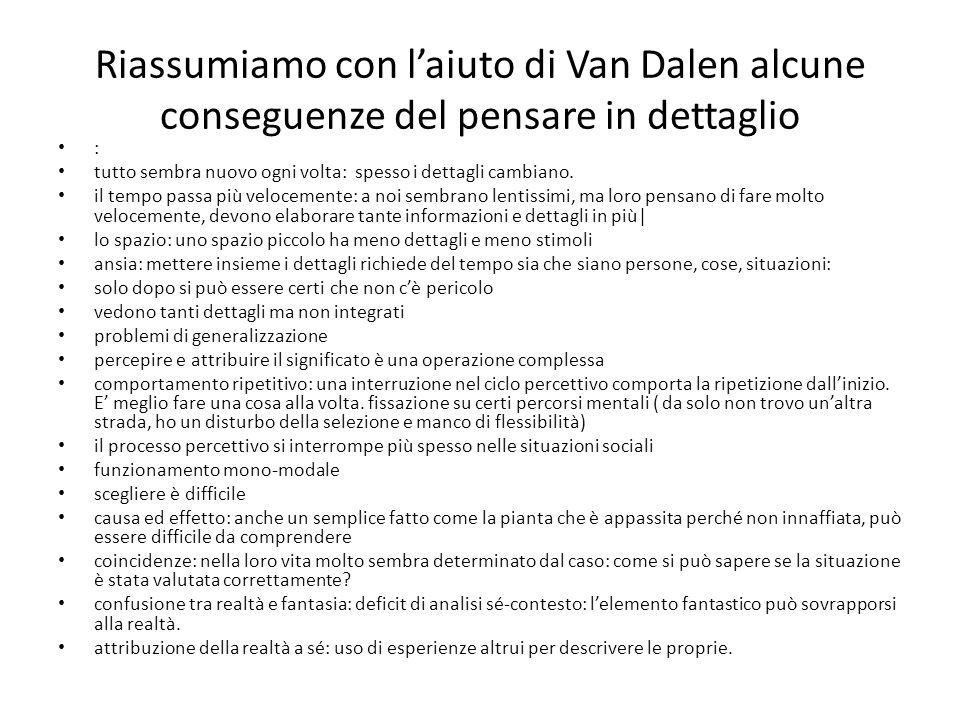 Riassumiamo con laiuto di Van Dalen alcune conseguenze del pensare in dettaglio : tutto sembra nuovo ogni volta: spesso i dettagli cambiano. il tempo