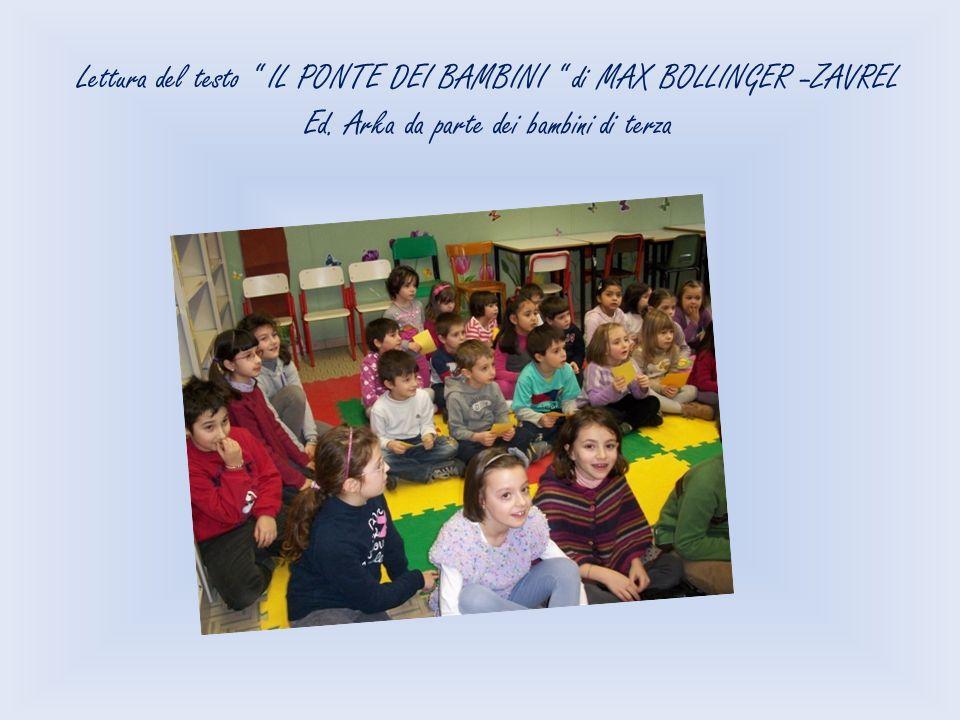 Lettura del testo IL PONTE DEI BAMBINI di MAX BOLLINGER –ZAVREL Ed. Arka da parte dei bambini di terza