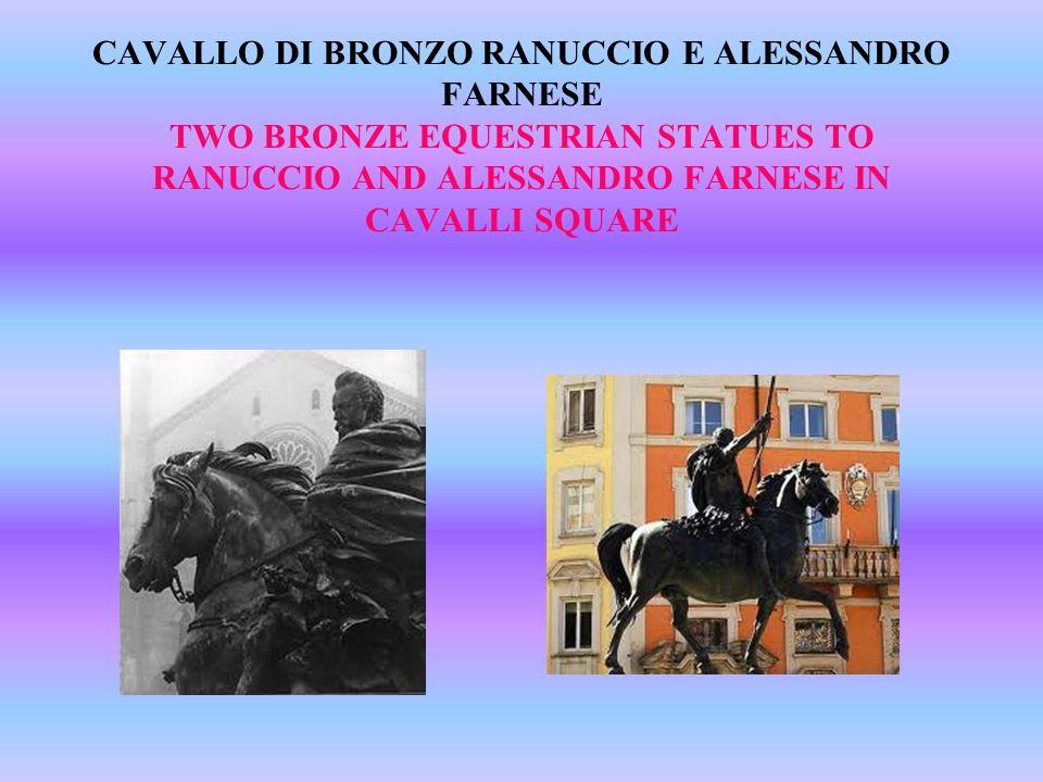 CAVALLO DI BRONZO RANUCCIO E ALESSANDRO FARNESE TWO BRONZE EQUESTRIAN STATUES TO RANUCCIO AND ALESSANDRO FARNESE IN CAVALLI SQUARE