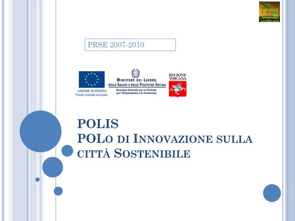 POLIS POL O DI I NNOVAZIONE SULLA CITTÀ S OSTENIBILE PRSE 2007-2010